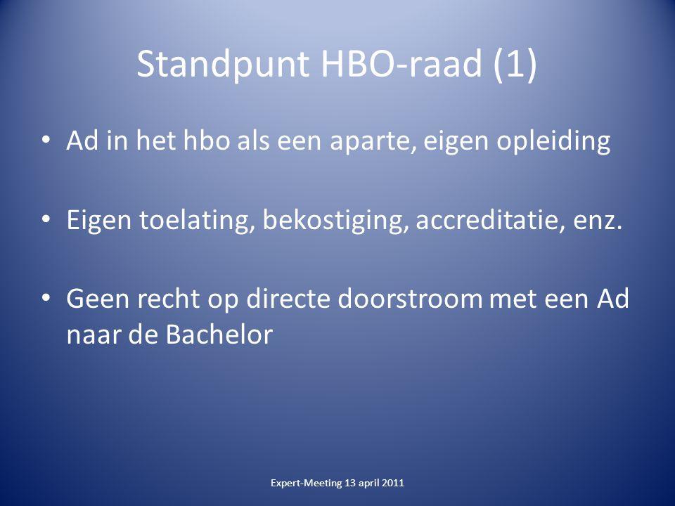 Standpunt HBO-raad (1) Ad in het hbo als een aparte, eigen opleiding Eigen toelating, bekostiging, accreditatie, enz.