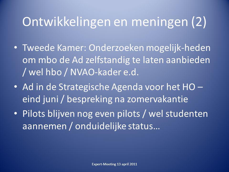 Ontwikkelingen en meningen (2) Tweede Kamer: Onderzoeken mogelijk-heden om mbo de Ad zelfstandig te laten aanbieden / wel hbo / NVAO-kader e.d.