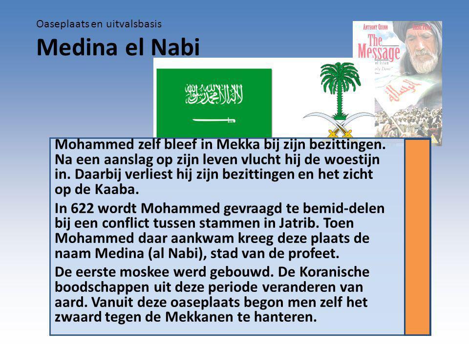 Mohammed zelf bleef in Mekka bij zijn bezittingen.