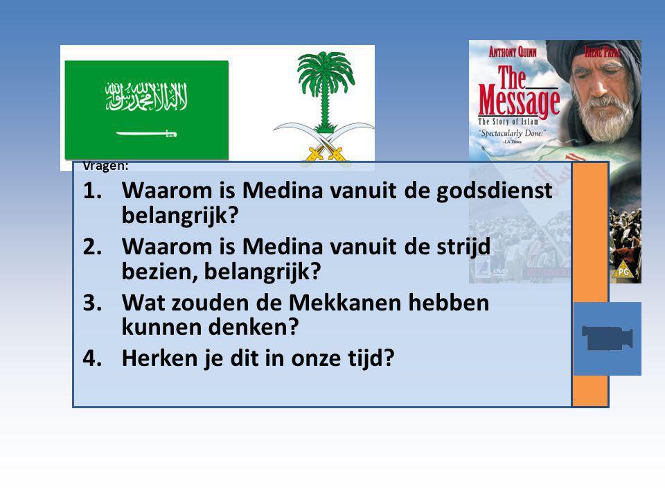 Vragen: 1.Waarom is Medina vanuit de godsdienst belangrijk.