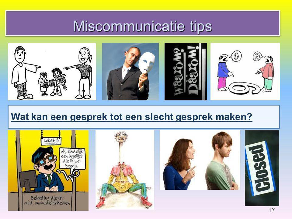 17 Wat kan een gesprek tot een slecht gesprek maken? Miscommunicatie tips