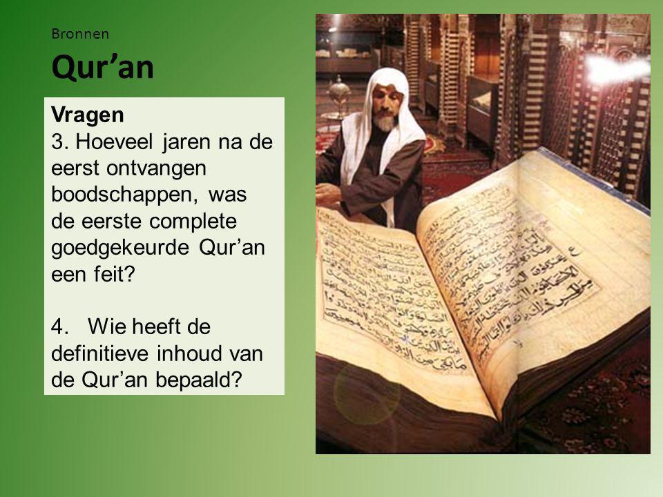 Antwoorden 3.De eerste complete goedgekeurde Qur'an was aan ongeveer 80 jaar na Mohammed een feit.