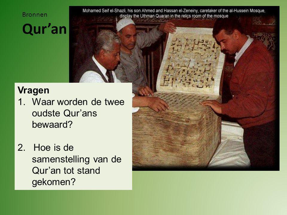 Bronnen Qur'an Vragen 1.Waar worden de twee oudste Qur'ans bewaard.