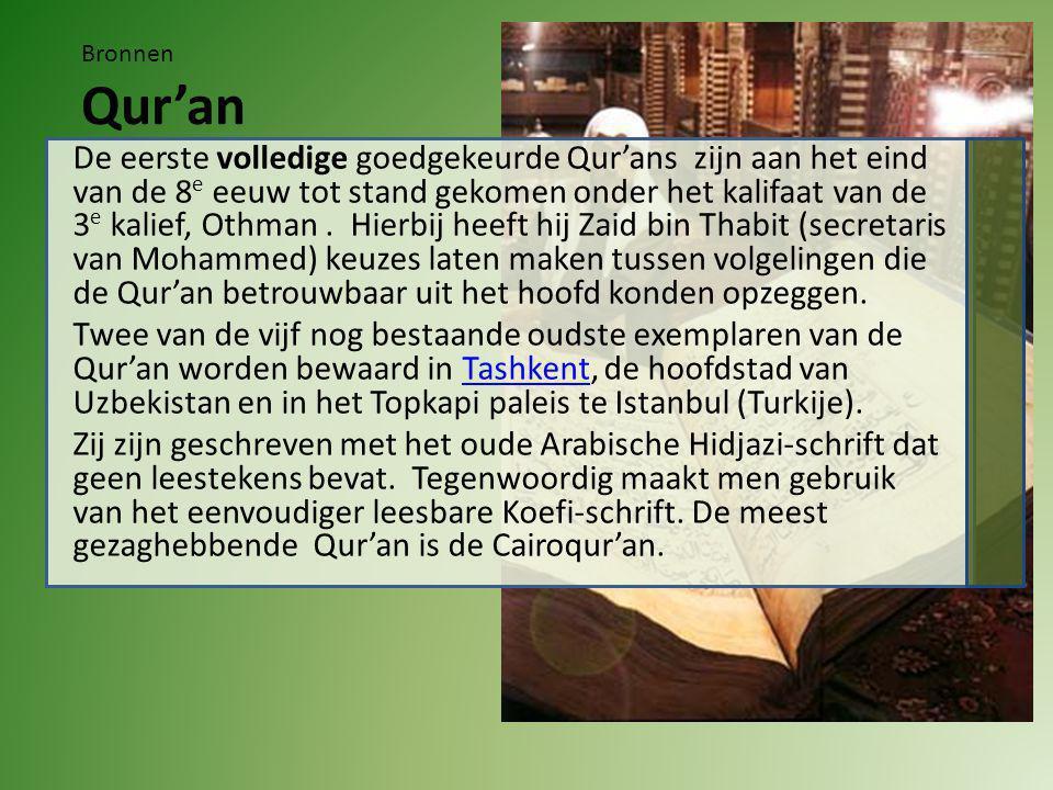 De eerste volledige goedgekeurde Qur'ans zijn aan het eind van de 8 e eeuw tot stand gekomen onder het kalifaat van de 3 e kalief, Othman.