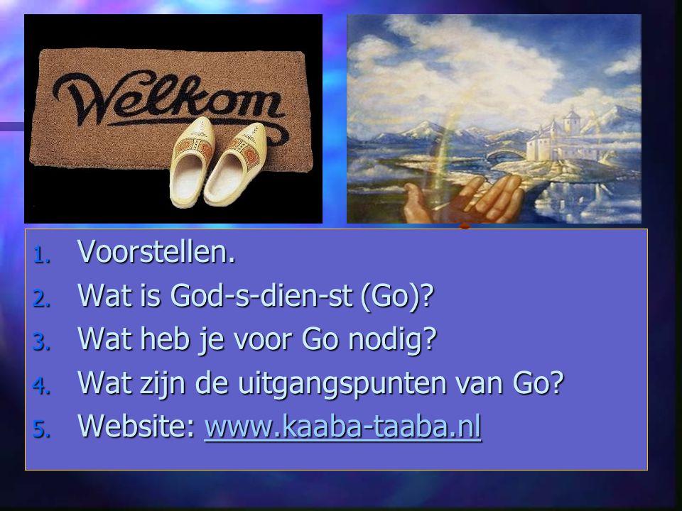 1. Voorstellen. 2. Wat is God-s-dien-st (Go)? 3. Wat heb je voor Go nodig? 4. Wat zijn de uitgangspunten van Go? 5. Website: www.kaaba-taaba.nl www.ka