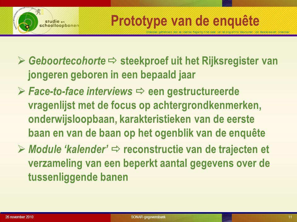 Onderzoek gefinancierd door de Vlaamse Regering in het kader van het programma 'Steunpunten voor Beleidsrelevant Onderzoek' 26 november 201011 Prototy