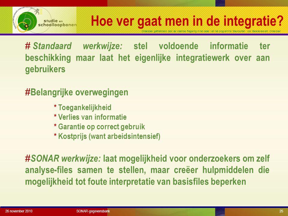 Onderzoek gefinancierd door de Vlaamse Regering in het kader van het programma 'Steunpunten voor Beleidsrelevant Onderzoek' Hoe ver gaat men in de integratie.