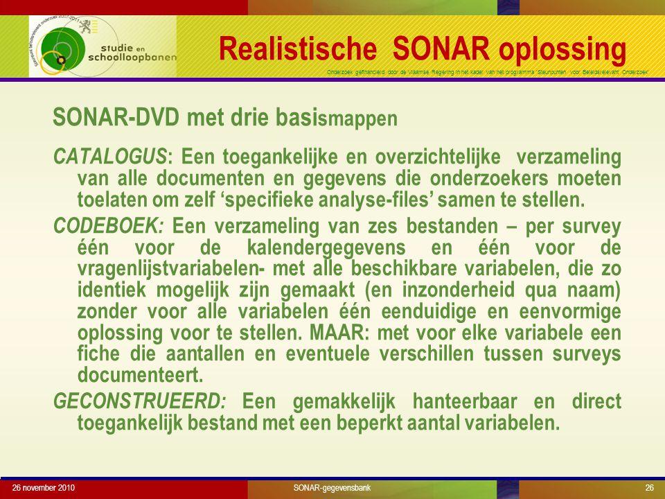 Onderzoek gefinancierd door de Vlaamse Regering in het kader van het programma 'Steunpunten voor Beleidsrelevant Onderzoek' Realistische SONAR oplossi