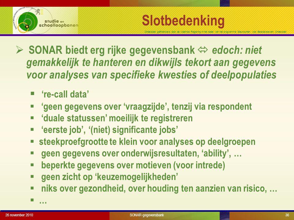 Onderzoek gefinancierd door de Vlaamse Regering in het kader van het programma 'Steunpunten voor Beleidsrelevant Onderzoek' 26 november 201036 Slotbed