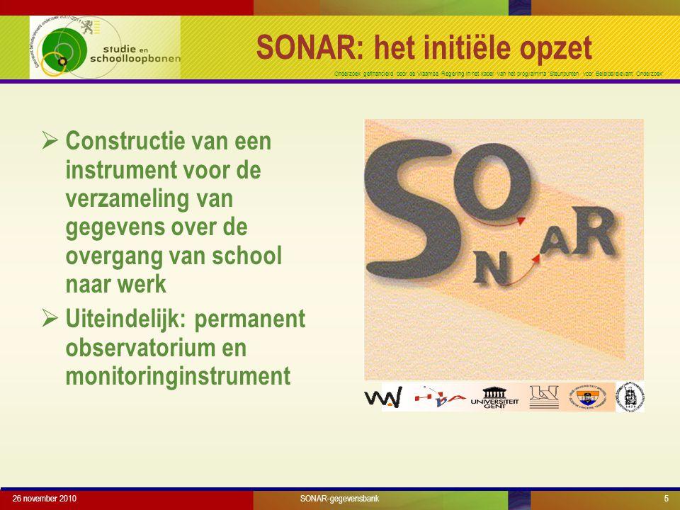 Onderzoek gefinancierd door de Vlaamse Regering in het kader van het programma 'Steunpunten voor Beleidsrelevant Onderzoek' 26 november 20105 SONAR: h