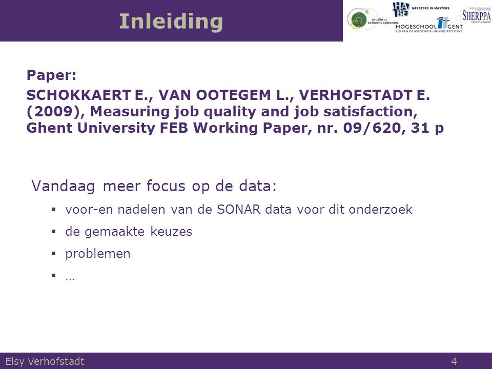 Elsy Verhofstadt 4 Inleiding Paper: SCHOKKAERT E., VAN OOTEGEM L., VERHOFSTADT E.