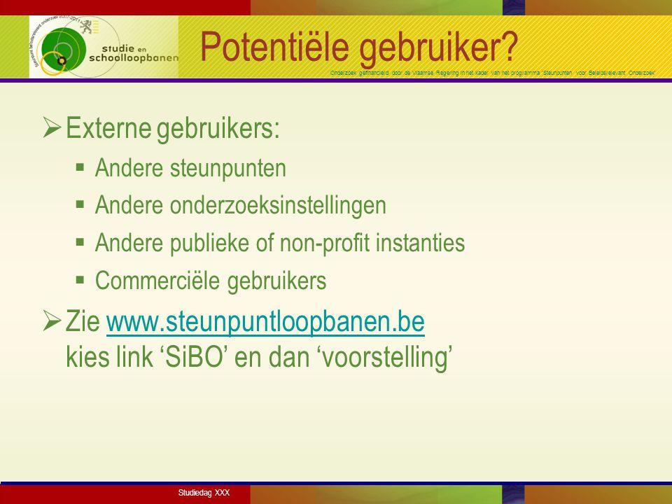 Onderzoek gefinancierd door de Vlaamse Regering in het kader van het programma 'Steunpunten voor Beleidsrelevant Onderzoek' Potentiële gebruiker?  Ex