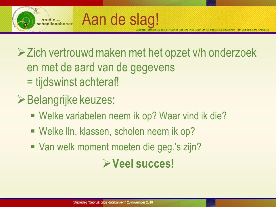 Onderzoek gefinancierd door de Vlaamse Regering in het kader van het programma 'Steunpunten voor Beleidsrelevant Onderzoek' Aan de slag.