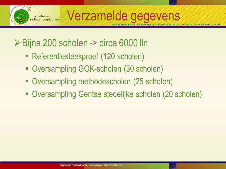 Onderzoek gefinancierd door de Vlaamse Regering in het kader van het programma 'Steunpunten voor Beleidsrelevant Onderzoek' Verzamelde gegevens (2)  Informatie verzameld over:  Kind  Gezin  Klas & leerkracht  School & directie  Informatie verzameld bij/door:  Kind  Ouders  Leerkracht betrokken klasgroep  Schoolteam (incl.