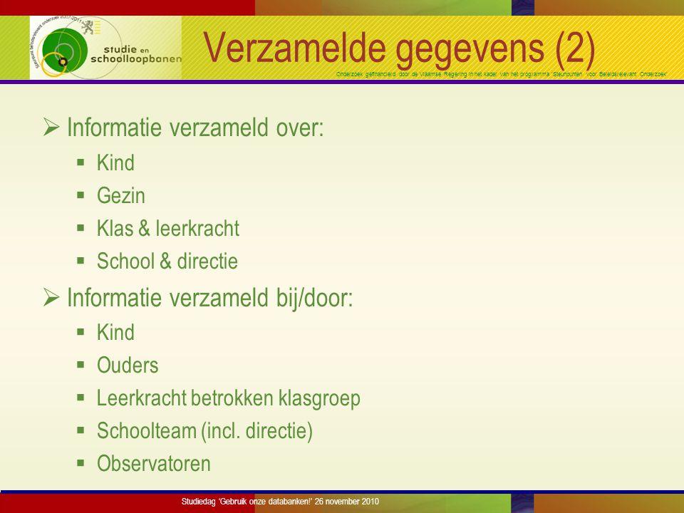 Onderzoek gefinancierd door de Vlaamse Regering in het kader van het programma 'Steunpunten voor Beleidsrelevant Onderzoek' Verzamelde gegevens (2) 