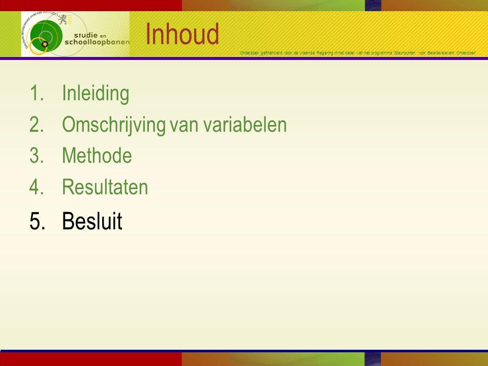 Onderzoek gefinancierd door de Vlaamse Regering in het kader van het programma 'Steunpunten voor Beleidsrelevant Onderzoek' Inhoud 1.Inleiding 2.Omschrijving van variabelen 3.Methode 4.Resultaten 5.Besluit