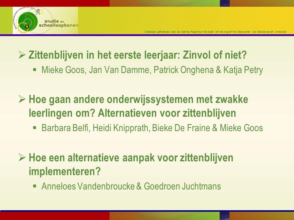 Onderzoek gefinancierd door de Vlaamse Regering in het kader van het programma 'Steunpunten voor Beleidsrelevant Onderzoek'  Zittenblijven in het eer