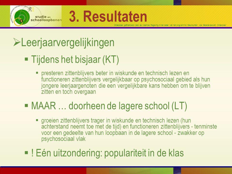 Onderzoek gefinancierd door de Vlaamse Regering in het kader van het programma 'Steunpunten voor Beleidsrelevant Onderzoek' 3. Resultaten  Leerjaarve