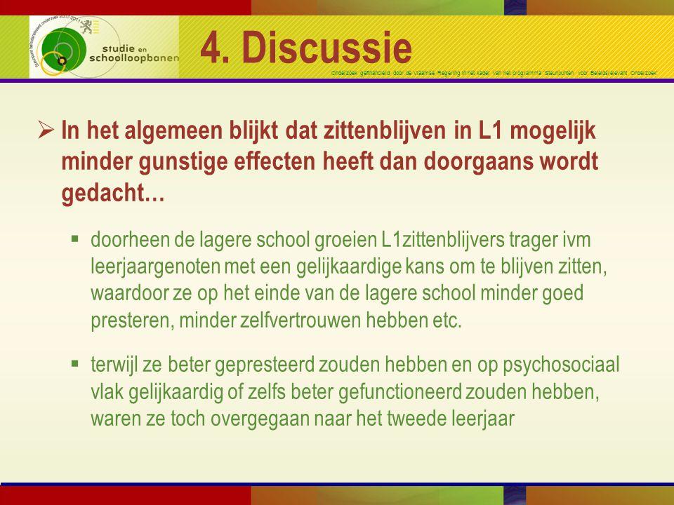 Onderzoek gefinancierd door de Vlaamse Regering in het kader van het programma 'Steunpunten voor Beleidsrelevant Onderzoek' 4. Discussie  In het alge
