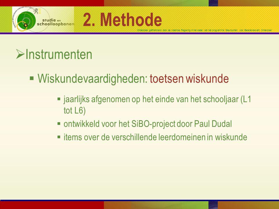Onderzoek gefinancierd door de Vlaamse Regering in het kader van het programma 'Steunpunten voor Beleidsrelevant Onderzoek' 2. Methode  Instrumenten