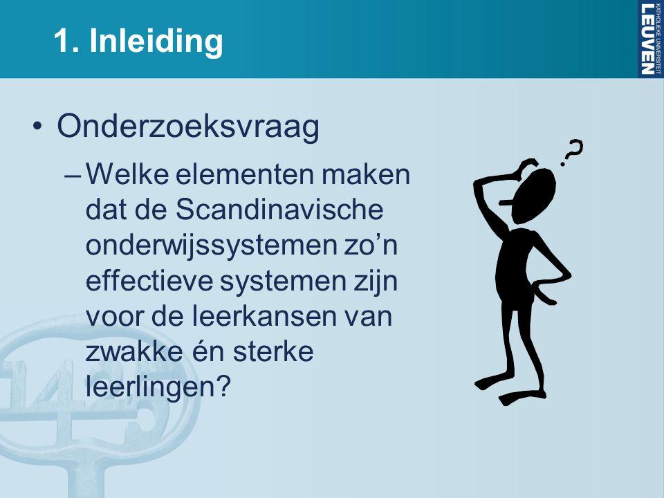 1. Inleiding Onderzoeksvraag –Welke elementen maken dat de Scandinavische onderwijssystemen zo'n effectieve systemen zijn voor de leerkansen van zwakk