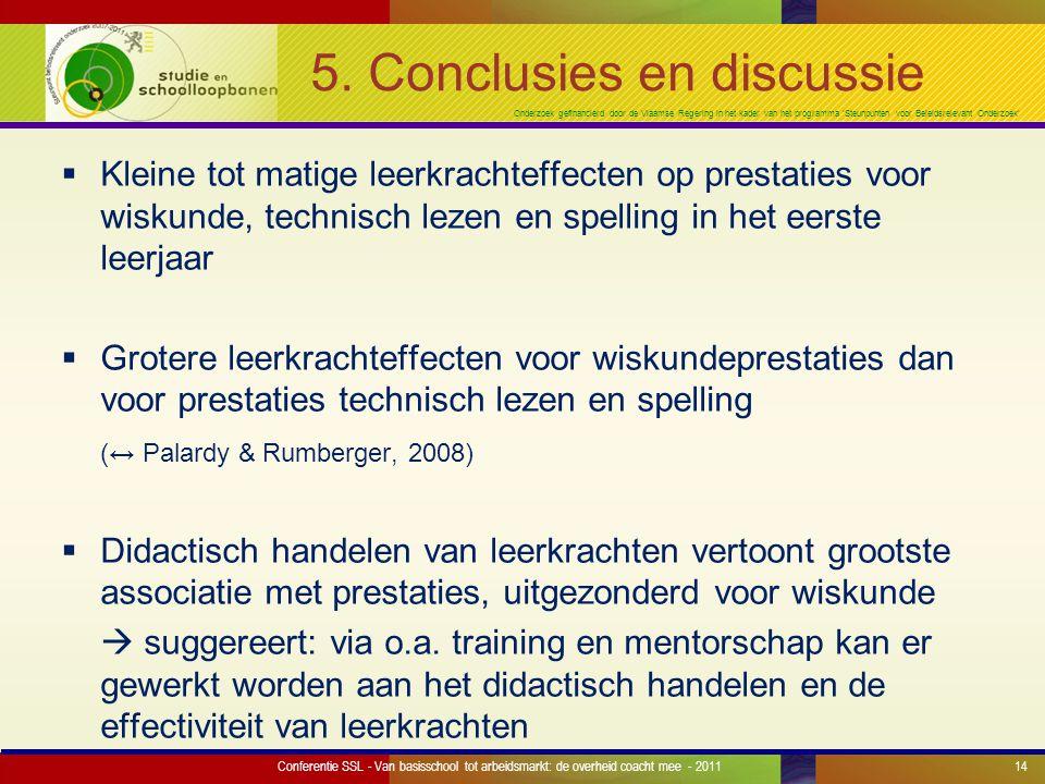 Onderzoek gefinancierd door de Vlaamse Regering in het kader van het programma 'Steunpunten voor Beleidsrelevant Onderzoek' 5.