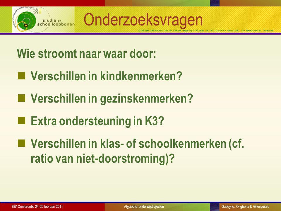 Onderzoek gefinancierd door de Vlaamse Regering in het kader van het programma 'Steunpunten voor Beleidsrelevant Onderzoek' Onderzoeksvragen Wie stroomt naar waar door: Verschillen in kindkenmerken.