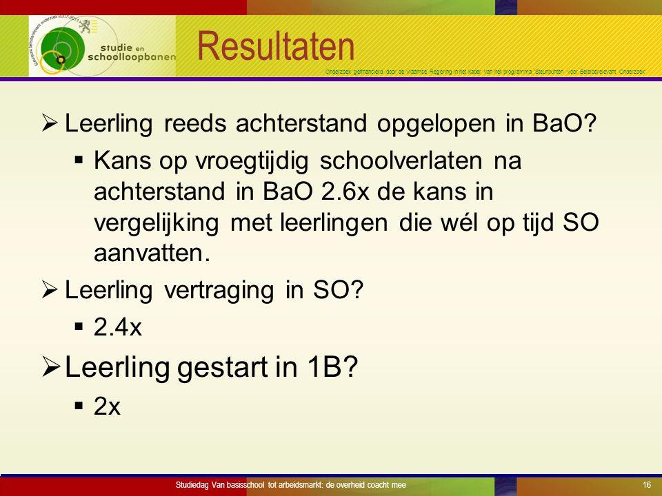 Onderzoek gefinancierd door de Vlaamse Regering in het kader van het programma 'Steunpunten voor Beleidsrelevant Onderzoek' Resultaten  Leerling reeds achterstand opgelopen in BaO.