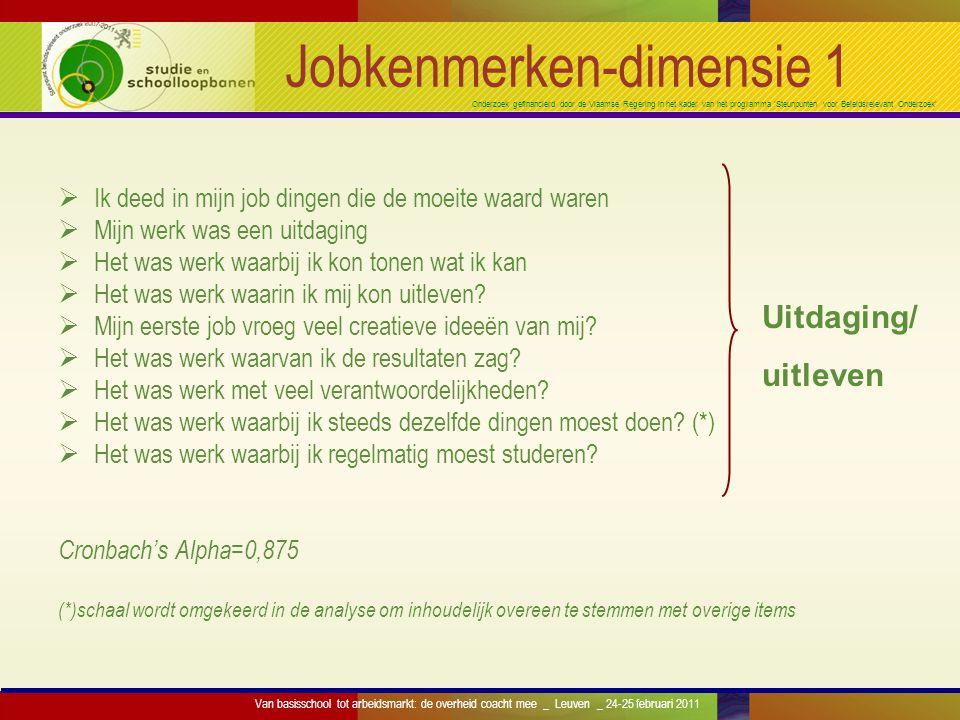 Onderzoek gefinancierd door de Vlaamse Regering in het kader van het programma 'Steunpunten voor Beleidsrelevant Onderzoek' Jobkenmerken-dimensie 1 