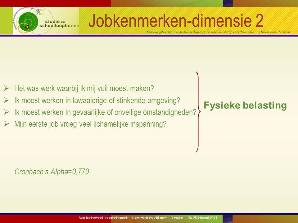 Onderzoek gefinancierd door de Vlaamse Regering in het kader van het programma 'Steunpunten voor Beleidsrelevant Onderzoek' Jobkenmerken-dimensie 2 