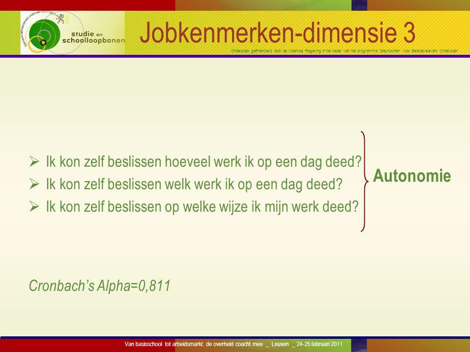 Onderzoek gefinancierd door de Vlaamse Regering in het kader van het programma 'Steunpunten voor Beleidsrelevant Onderzoek' Jobkenmerken-dimensie 3 