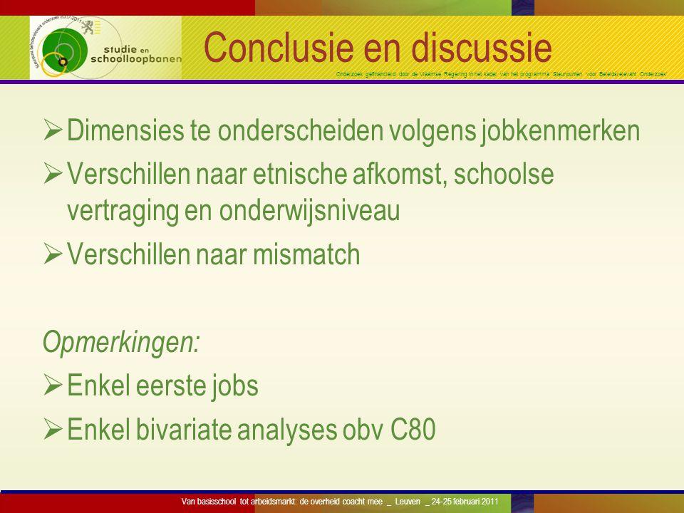 Onderzoek gefinancierd door de Vlaamse Regering in het kader van het programma 'Steunpunten voor Beleidsrelevant Onderzoek' Conclusie en discussie  D