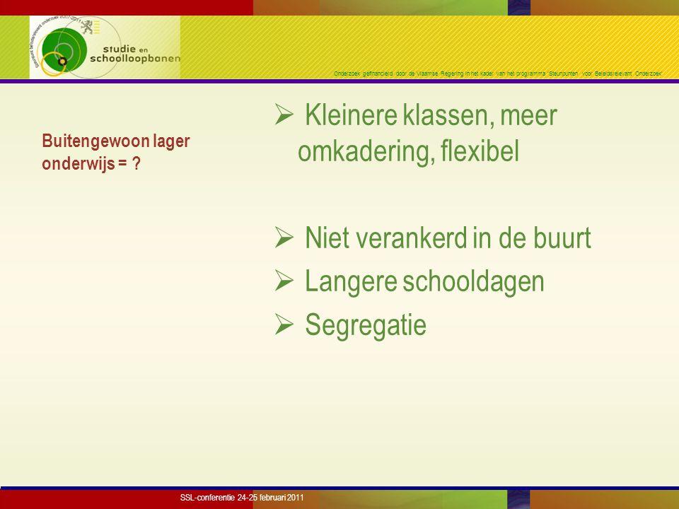 Onderzoek gefinancierd door de Vlaamse Regering in het kader van het programma 'Steunpunten voor Beleidsrelevant Onderzoek' Omvang buitengewoon lager onderwijs 11-jarigen in buitengewoon lager onderwijs (2008−2009): Jongens: 9,1% Meisjes: 5,8% Alle 11-jarigen: 7,5% Volledig gesegregeerd 3 jongens per twee meisjes SSL-conferentie 24-25 februari 2011
