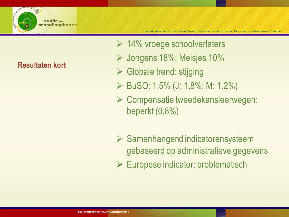 Onderzoek gefinancierd door de Vlaamse Regering in het kader van het programma 'Steunpunten voor Beleidsrelevant Onderzoek' Resultaten kort  14% vroe
