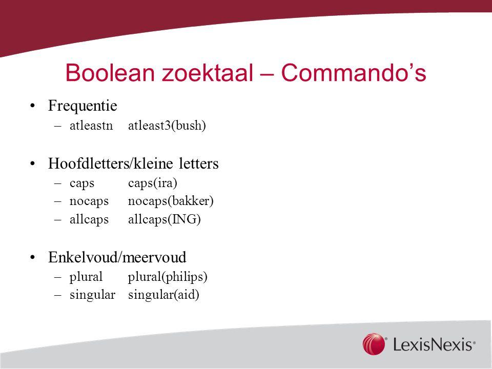 Together, We Can Boolean zoektaal – Commando's Frequentie –atleastnatleast3(bush) Hoofdletters/kleine letters –capscaps(ira) –nocapsnocaps(bakker) –allcaps allcaps(ING) Enkelvoud/meervoud –pluralplural(philips) –singularsingular(aid)