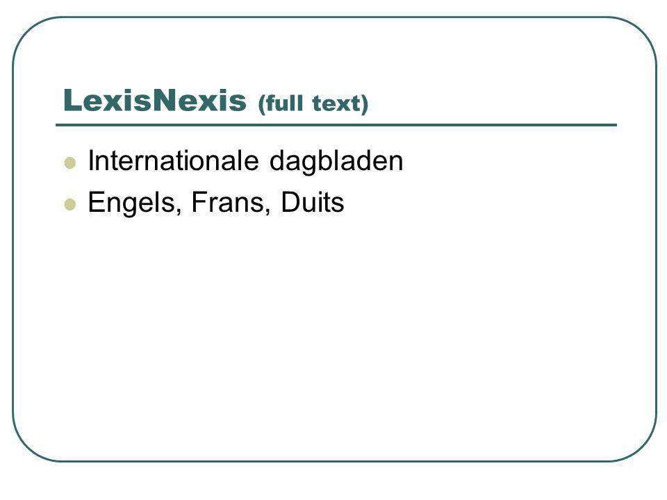 LexisNexis (full text) Internationale dagbladen Engels, Frans, Duits