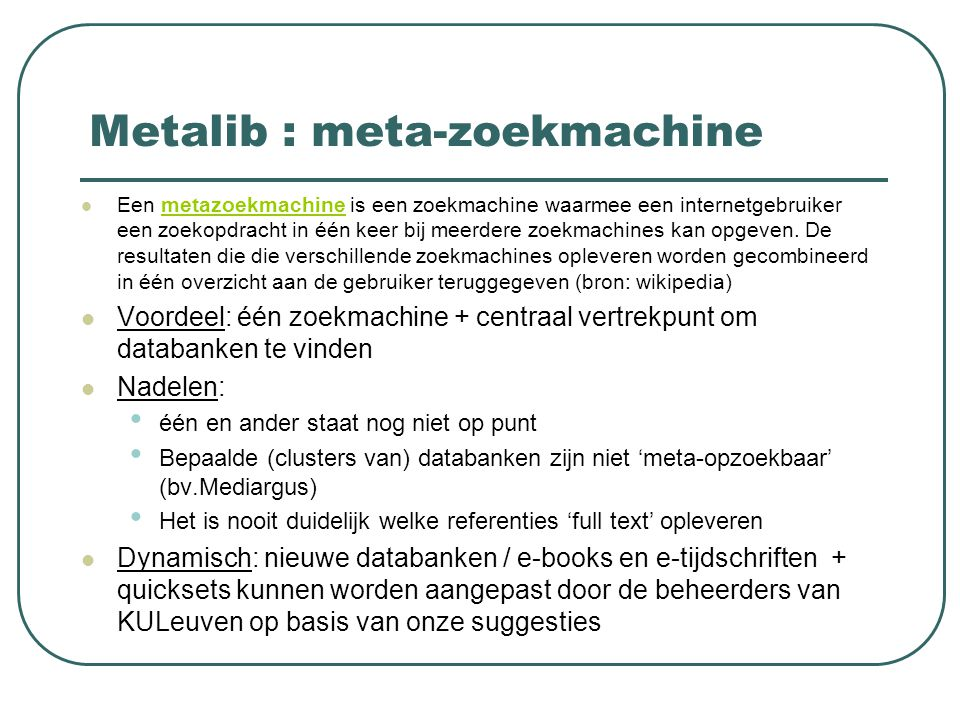 Metalib : campus / off-campus Binnen hogeschoolnetwerk Thuis (off-campus) Weg volgen via e-bibliotheken-website of verdwalen  http://www.khleuven.be/bib/index.php?p age=2125 http://www.khleuven.be/bib/index.php?p age=2125