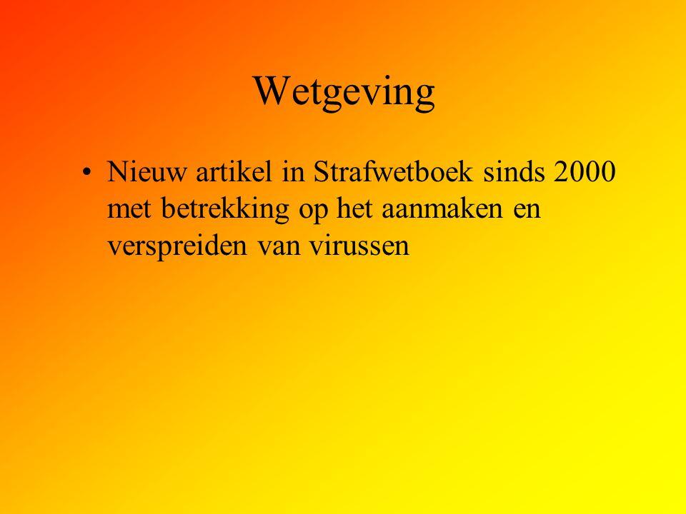 Wetgeving Nieuw artikel in Strafwetboek sinds 2000 met betrekking op het aanmaken en verspreiden van virussen