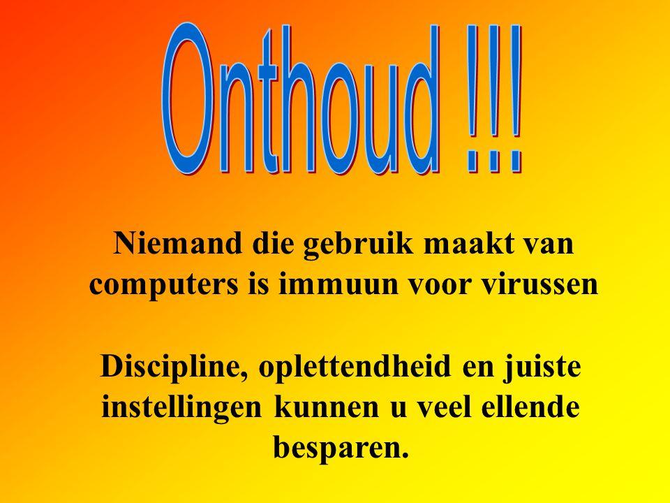 Niemand die gebruik maakt van computers is immuun voor virussen Discipline, oplettendheid en juiste instellingen kunnen u veel ellende besparen.