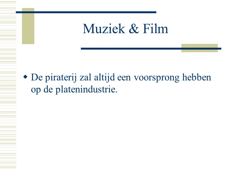 Muziek & Film  De piraterij zal altijd een voorsprong hebben op de platenindustrie.