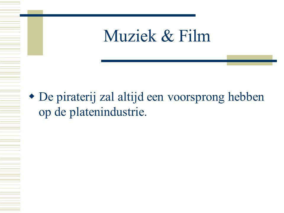 Muziek & Film  De piraterij zal altijd een voorsprong hebben op de platenindustrie.