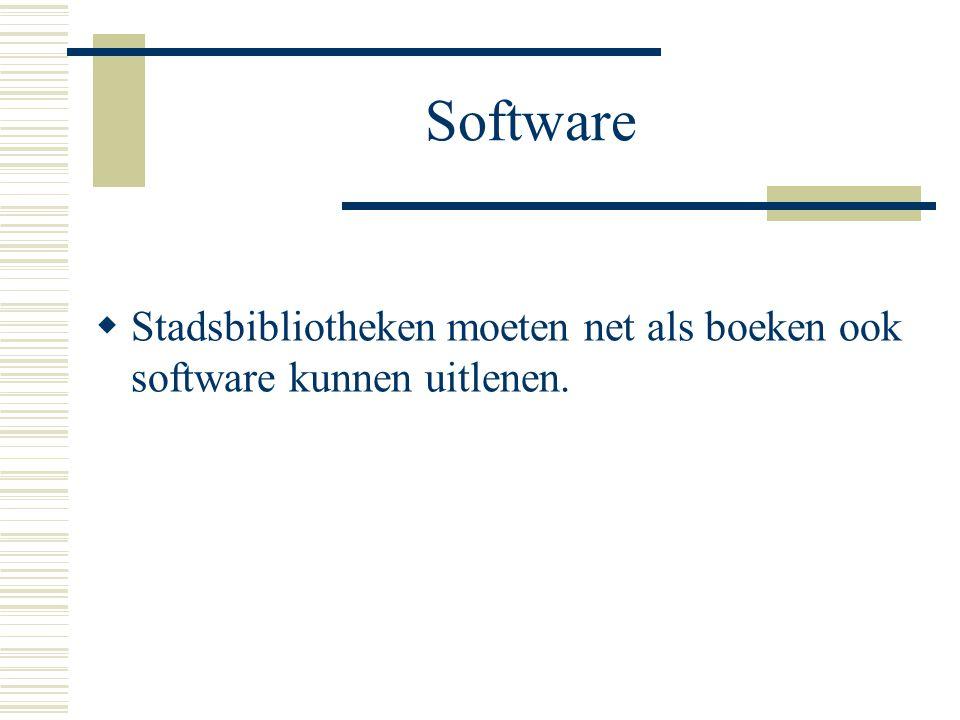 Software  Stadsbibliotheken moeten net als boeken ook software kunnen uitlenen.