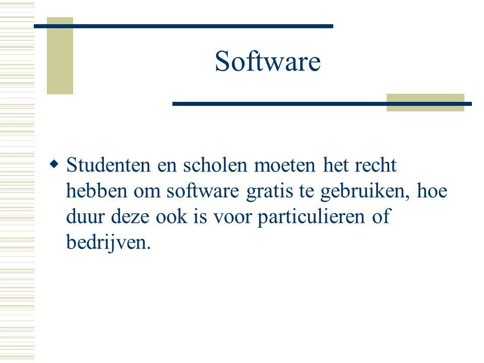 Software  Studenten en scholen moeten het recht hebben om software gratis te gebruiken, hoe duur deze ook is voor particulieren of bedrijven.