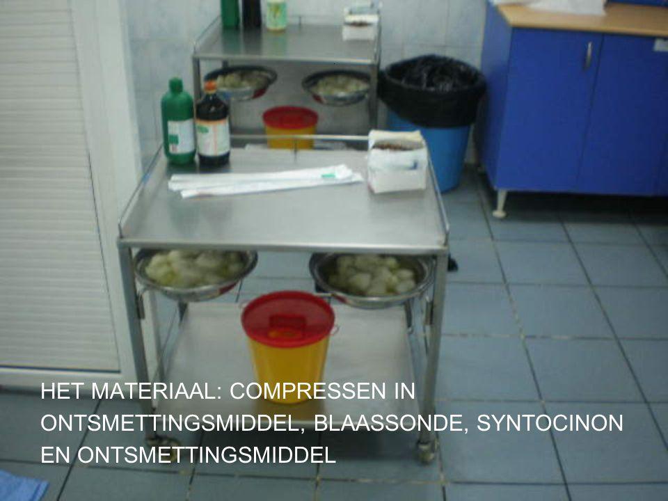 . HET MATERIAAL: COMPRESSEN IN ONTSMETTINGSMIDDEL, BLAASSONDE, SYNTOCINON EN ONTSMETTINGSMIDDEL