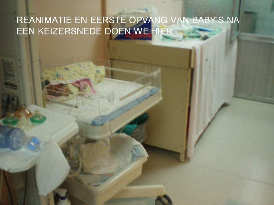 REANIMATIE EN EERSTE OPVANG VAN BABY'S NA EEN KEIZERSNEDE DOEN WE HIER.
