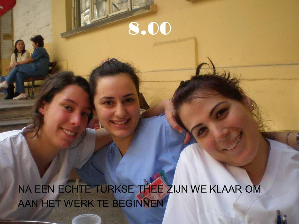 8.00 NA EEN ECHTE TURKSE THEE ZIJN WE KLAAR OM AAN HET WERK TE BEGINNEN