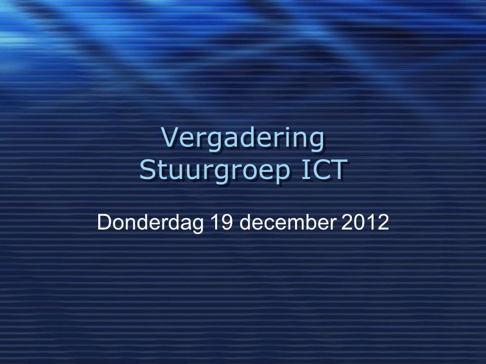 Vergadering Stuurgroep ICT Donderdag 19 december 2012