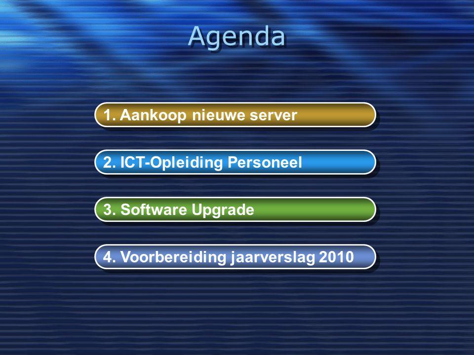 Agenda 1. Aankoop nieuwe server 2. ICT-Opleiding Personeel 3.