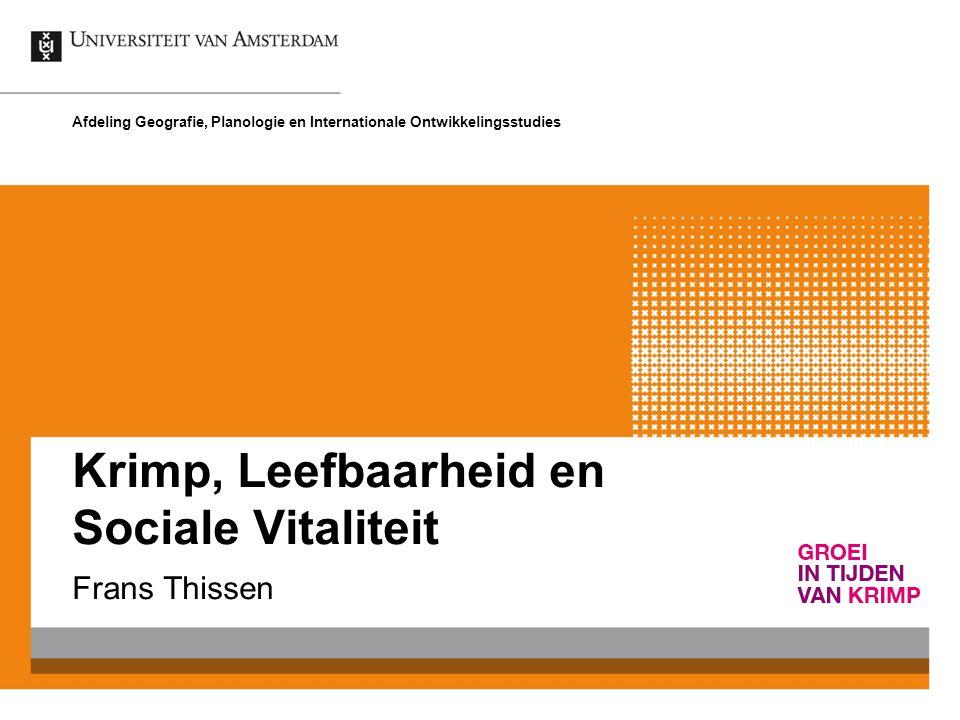 Krimp, Leefbaarheid en Sociale Vitaliteit Frans Thissen Afdeling Geografie, Planologie en Internationale Ontwikkelingsstudies