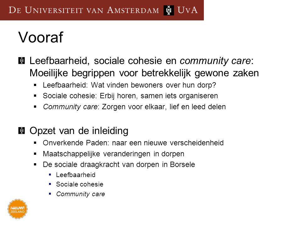 Leefbaarheid – sociale cohesie – community care Twee relaties spelen een rol: 1.